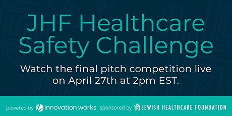 JHF Healthcare Safety Challenge: Final Pitch Competition tickets