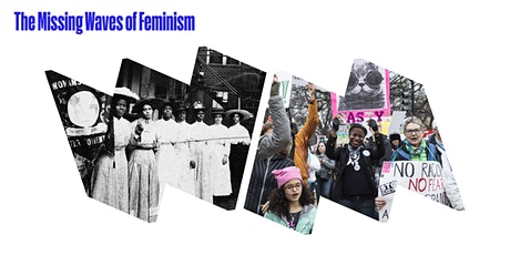 The Missing Waves of Feminism: A Four-Part Virtual Symposium Series tickets