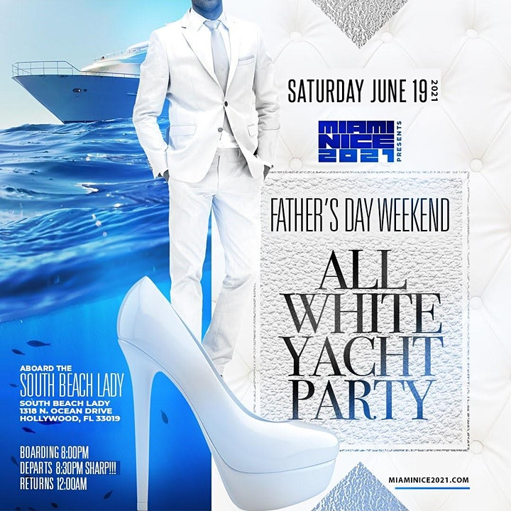 MIAMI NICE 2021 FATHER'S DAY WEEKEND ALL WHITE YACHT PARTY image