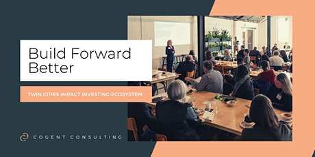 Twin Cities Impact Investing Ecosystem Conference: Build Forward Better tickets