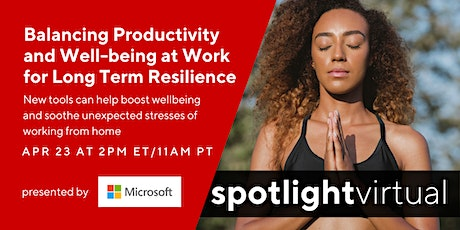 Balancing Productivity and Well-being at Work for Long Term Resilience tickets