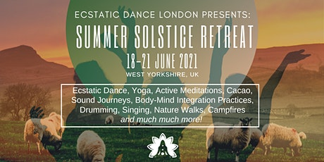 Ecstatic Dance Summer Solstice Retreat with Ecstatic Dance London tickets