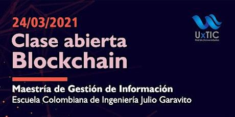 Clase abierta blockchain  Maestría de Gestión de información entradas