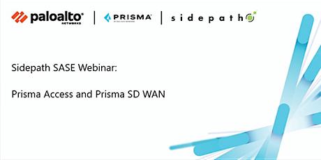 Sidepath SASE Webinar:  Prisma Access & Prisma SD WAN tickets