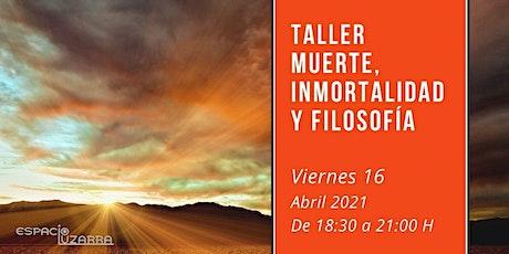 Taller: Muerte, inmortalidad y filosofía entradas