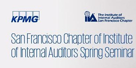 San Francisco Chapter of Institute of Internal Auditors Spring Seminar tickets