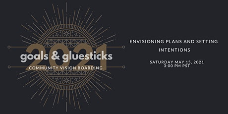 Goals and Gluesticks 2021: Community Vision Boarding tickets