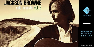 Songwriter Spotlight Series: Tribute to the Songs of Jackson Browne