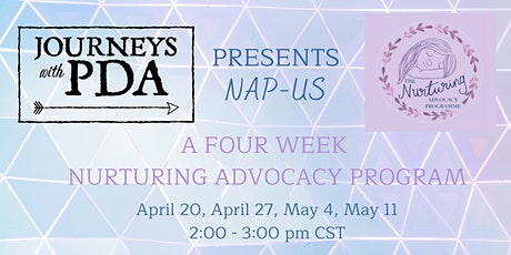 Journeys with PDA and  The Nurture Programme presents NAP-US tickets