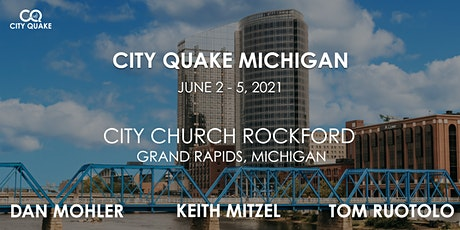 City Quake Michigan with Dan Mohler, Keith Mitzel and Tom Ruotolo tickets
