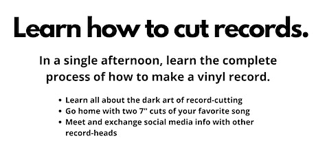 Record Cutting Workshop – Learn How to Make Custom Vinyl Records tickets