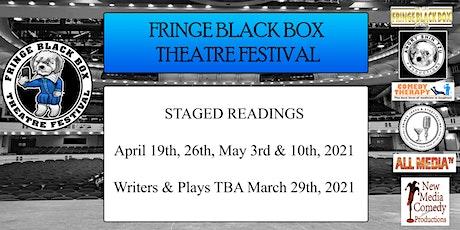 Fringe Black Box Theatre Festival - Staged Reading - April 19th tickets