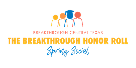 Breakthrough Honor Roll Spring Membership Social tickets