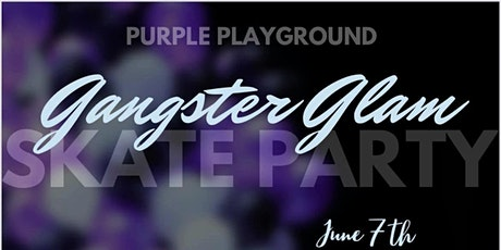 Purple Playground  Gangster Glam New World Skate Party 2021 tickets