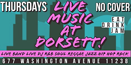 THURSDAY LIVE MUSIC AT DORSETT! No Cover Food n Drink Purchase! tickets