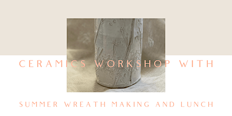 Summer Ceramics/Craft Workshop with Lunch tickets