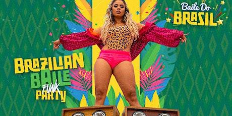 Baile Do Brasil - Brazilian Baile Funk Party tickets