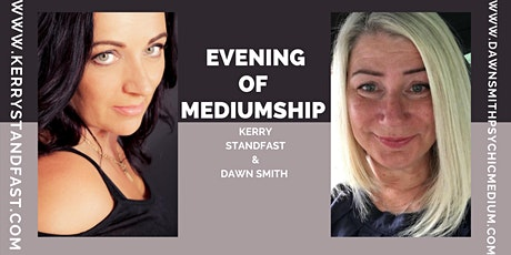 EVENING OF MEDIUMSHIP WITH KERRY STANDFAST AND DAWN SMITH tickets