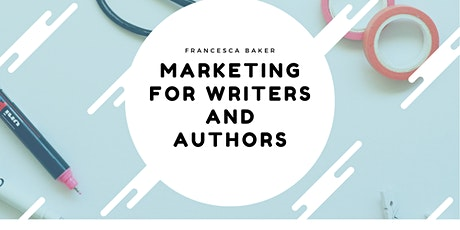 How to market your work - for writers and authors tickets