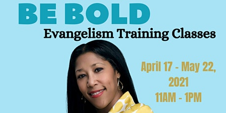 Be Bold Evangelism Training Classes tickets