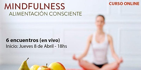 Mindfulness Eating (Mindfulness Alimentación Consciente) tickets