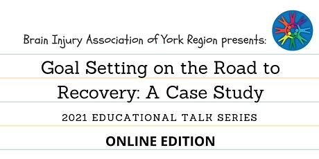 Goal Setting on the Road to Recovery - 2021 BIAYR Educational Talk Series tickets