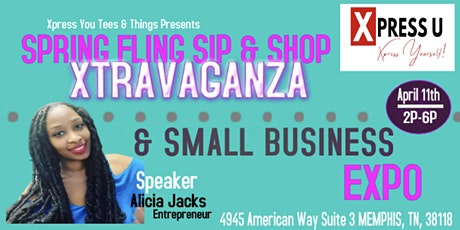 Spring Fling Sip & Shop Xtravaganza & Small Business Expo tickets