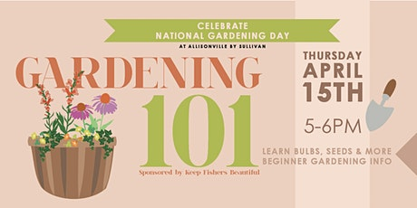 Gardening 101 - SPONSERED BY FISHERS RESIDENTS tickets
