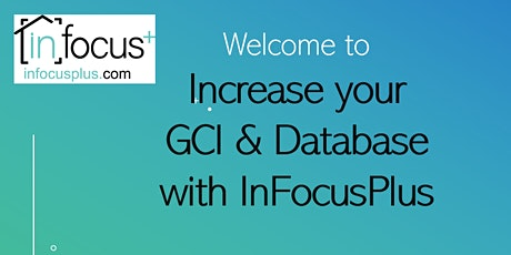 InFocusPlus For Realtors - Increase your GCI and Database with InFocusPlus tickets