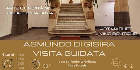 Asmundo di Gisira : arte e unicità nel cuore di Catania biglietti