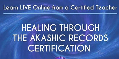 Healing Through the Akashic Records Certification - April 9, 10, 16 &17 tickets