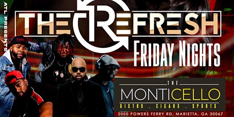 The ReFresh at MONTICELLO with Happier Hours·Live Music·Great Food·DJs tickets