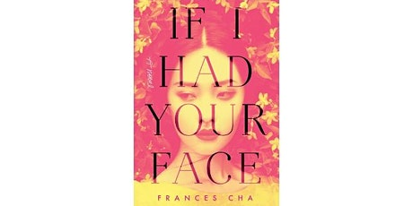 Author Talk with Frances Cha on her novel If I Had Your Face tickets