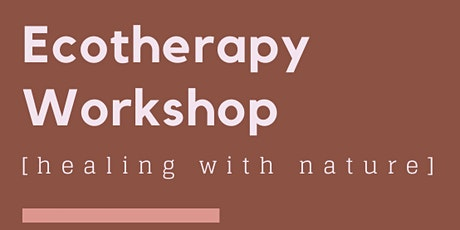Ecotherapy Workshop: Healing with Nature tickets