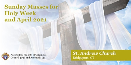 Sunday Masses and Holy Week for April 2021 tickets