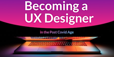 Become a UX Designer in the Post Covid Age tickets