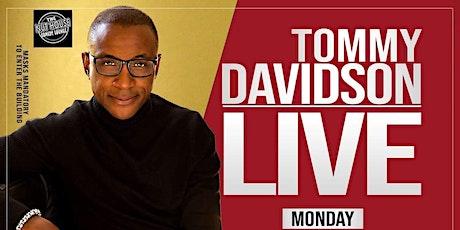 TOMMY DAVIDSON LIVE ONE NIGHT ONLY (MONDAY APRIL 19TH) tickets