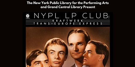 """NYPL LP Record Club: Kraftwerk """"Trans-Europe Express"""" Discussion Group tickets"""