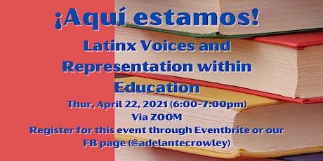 ¡Aquí estamos!: Latinx Voices and Representation within Education tickets