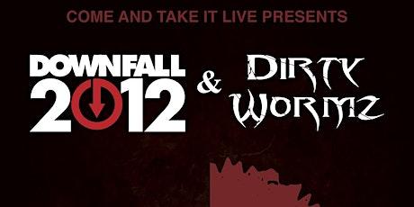 DOWNFALL 2012 / DIRTY WORMZ tickets