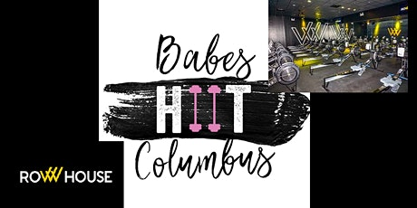 Babes HIIT Columbus: Row House tickets