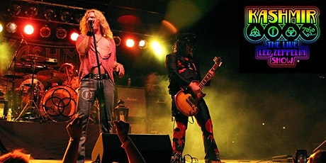 Kashmir  - The Live Led Zeppelin Show!- Matinee tickets