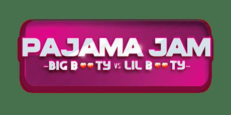Pajama Jam: Big Booty vs Lil Booty tickets