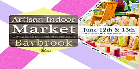 Artisan Indoor Market at Baybrook June 12th & 13th 2021 tickets