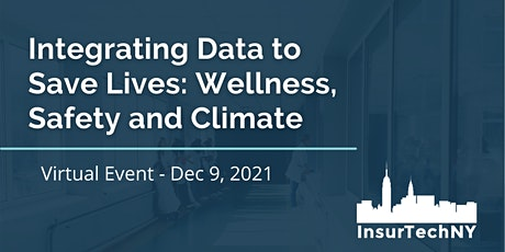 InsurTech NY: Integrating Data to Save Lives - Wellness, Safety and Climate tickets
