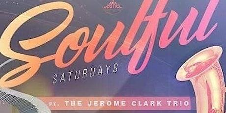 Jazz w/ THE JEROME CLARK TRIO @ SOULFUL SATURDAYS tickets