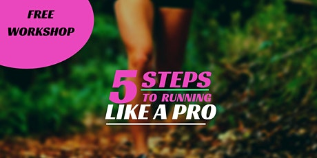 5 Steps to Running Like A Pro! tickets