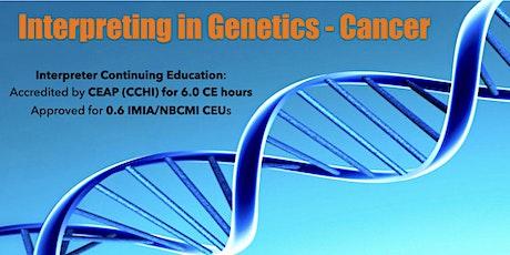 Interpreting in Genetics - Cancer tickets
