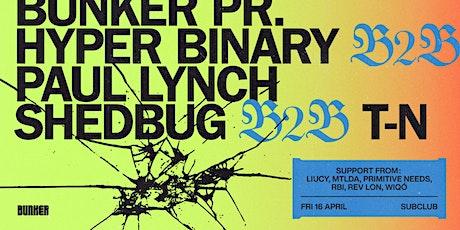 Bunker presents Hyper Binary b2b Paul Lynch & Shedbug b2b T-N tickets