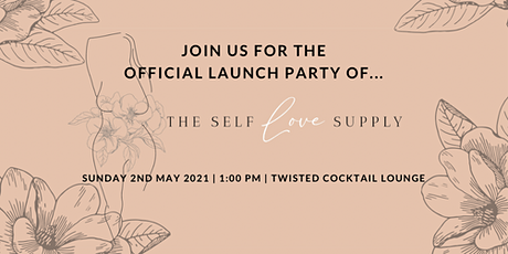 The Self Love Supply Launch Party tickets
